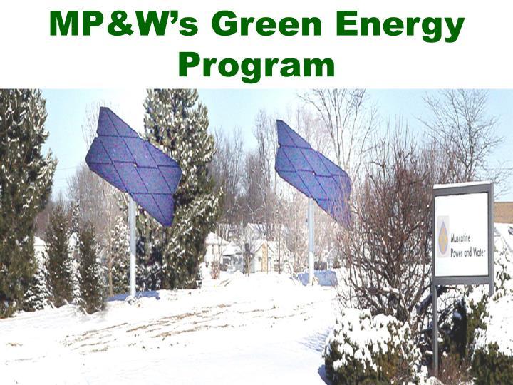 MP&W's Green Energy Program