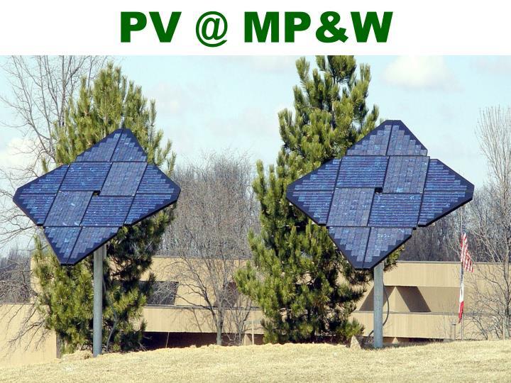 PV @ MP&W