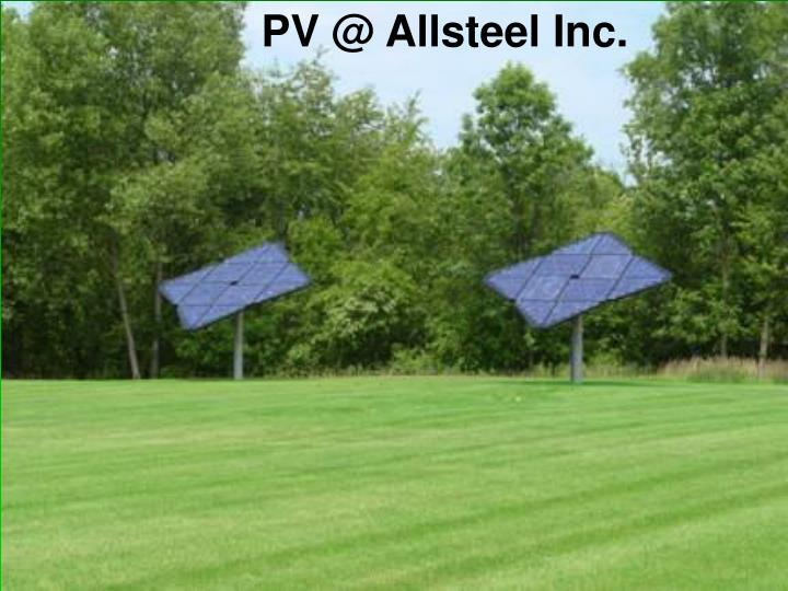 PV @ Allsteel Inc.