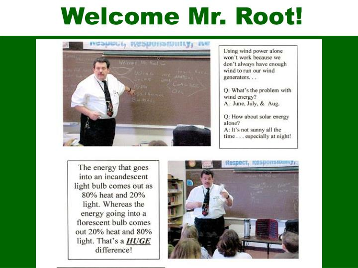 Welcome Mr. Root!