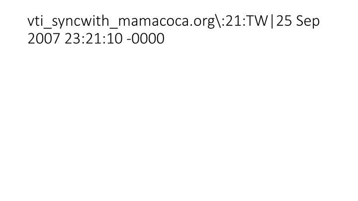 vti_syncwith_mamacoca.org\:21:TW 25 Sep 2007 23:21:10 -0000