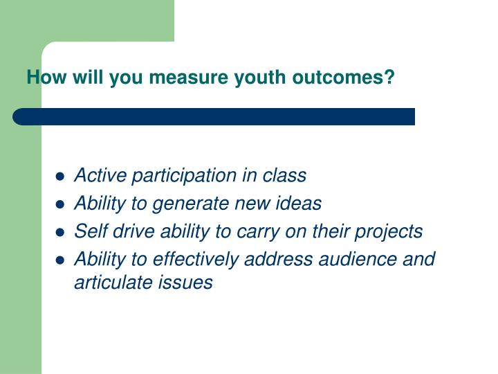 How will you measure youth outcomes?