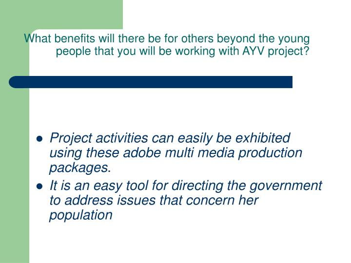 What benefits will there be for others beyond the young people that you will be working with AYV project?