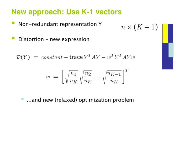New approach: Use K-1 vectors
