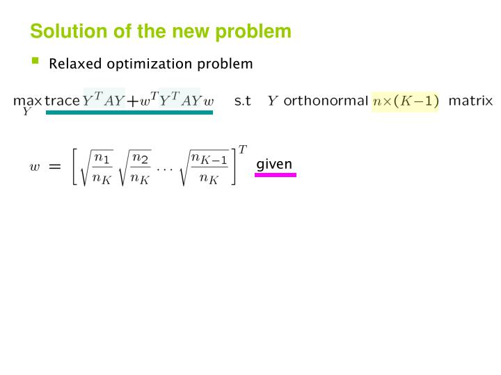 Solution of the new problem