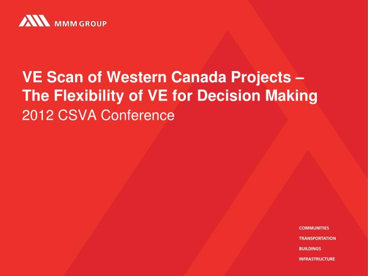 VE Scan of Western Canada Projects – The Flexibility of VE for Decision Making