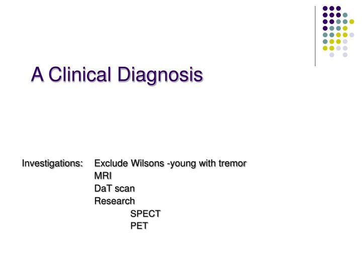 A Clinical Diagnosis