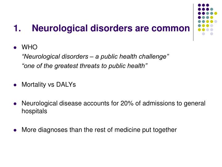 Neurological disorders are common