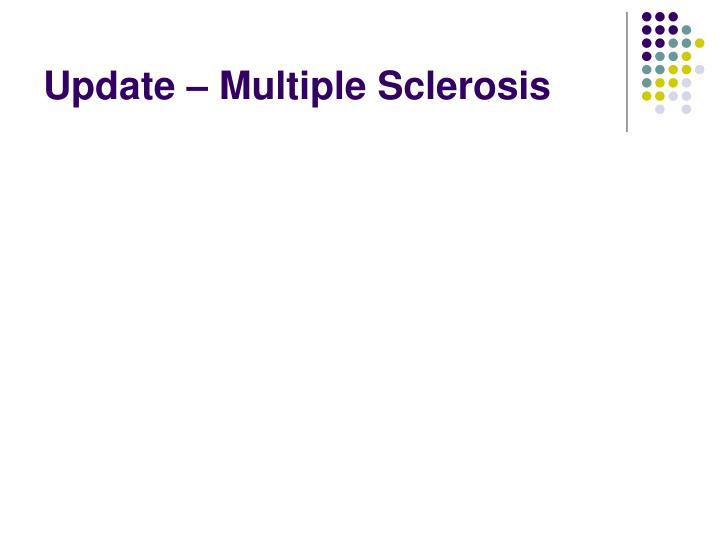 Update – Multiple Sclerosis
