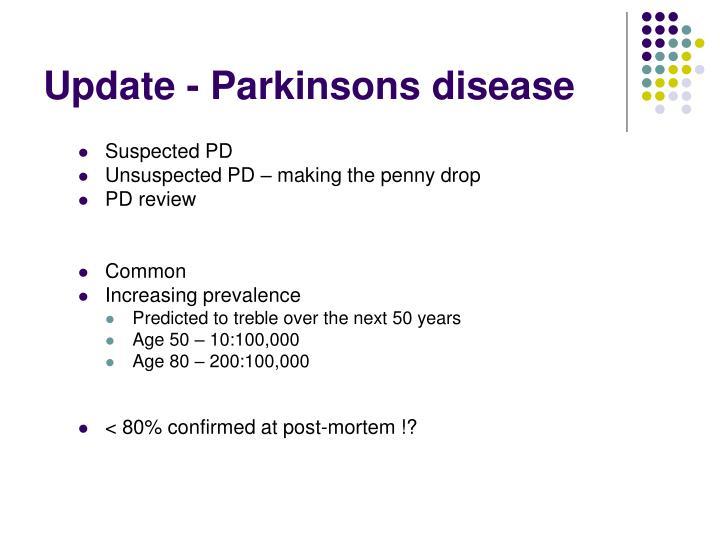Update - Parkinsons disease