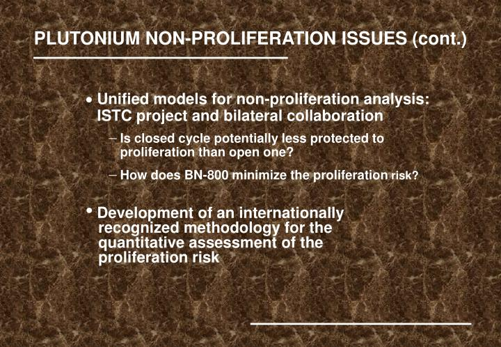 PLUTONIUM NON-PROLIFERATION ISSUES (cont.)