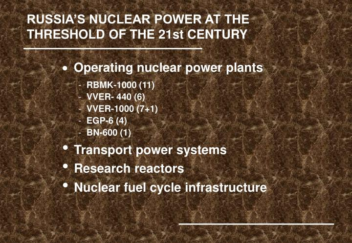 RUSSIA'S NUCLEAR POWER AT THE THRESHOLD OF THE 21st CENTURY