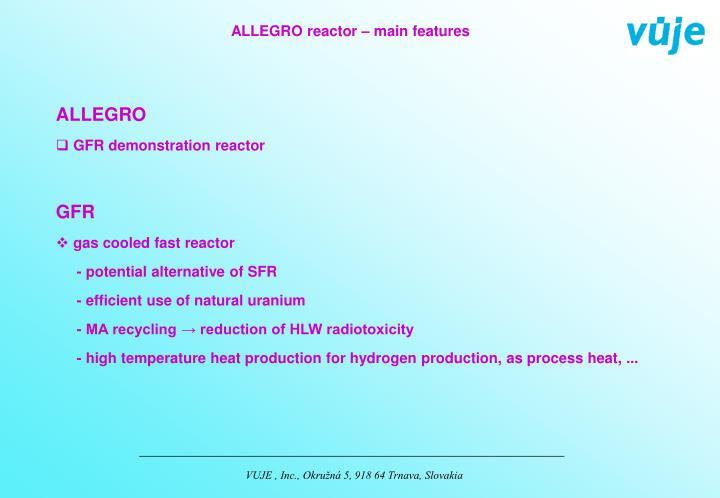 ALLEGRO reactor – main features
