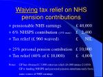 waiving tax relief on nhs pension contributions