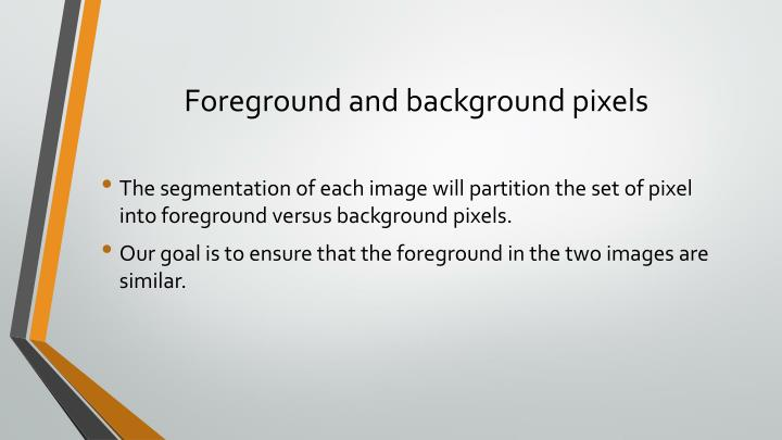 Foreground and background pixels