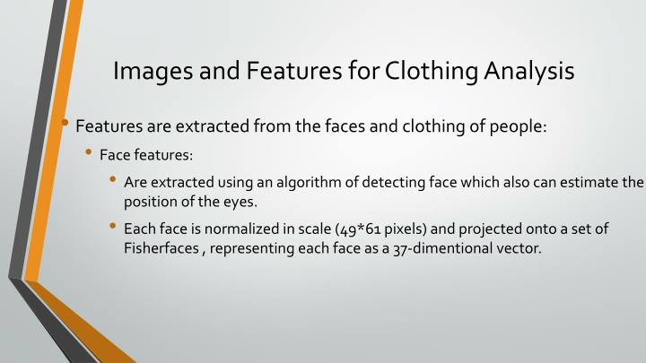 Images and Features for Clothing Analysis