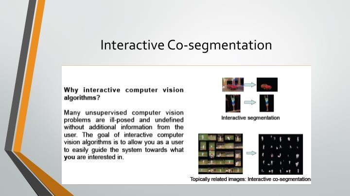 Interactive Co-segmentation