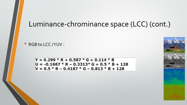 Luminance-chrominance space (LCC) (cont.)
