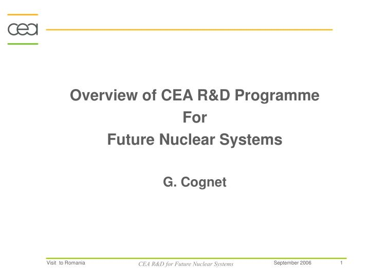 Overview of CEA R&D Programme