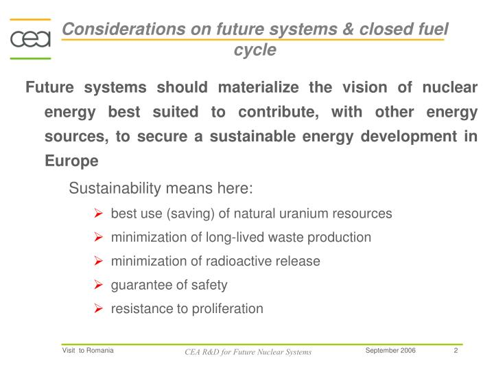 Considerations on future systems & closed fuel cycle