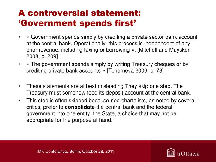 A controversial statement: 'Government spends first'