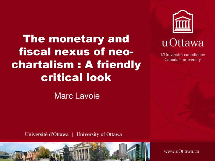 the monetary and fiscal nexus of neo chartalism a friendly critical look