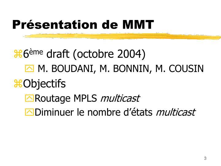 Présentation de MMT
