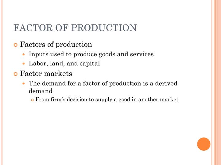 FACTOR OF PRODUCTION
