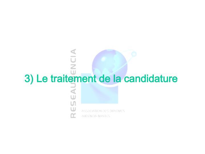3) Le traitement de la candidature