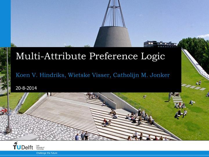 Multi-Attribute Preference Logic