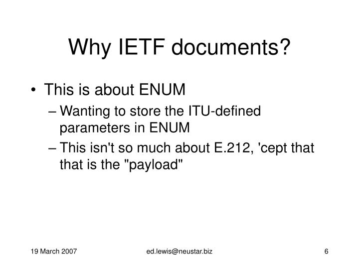 Why IETF documents?