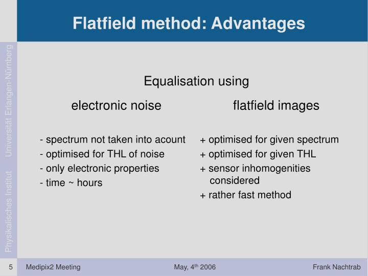 Flatfield method: Advantages