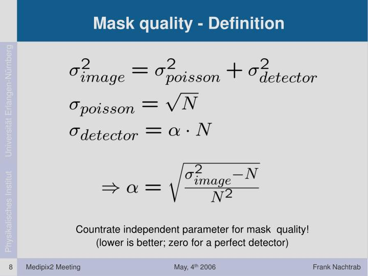 Mask quality - Definition
