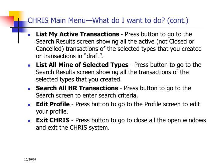 CHRIS Main Menu—What do I want to do? (cont.)