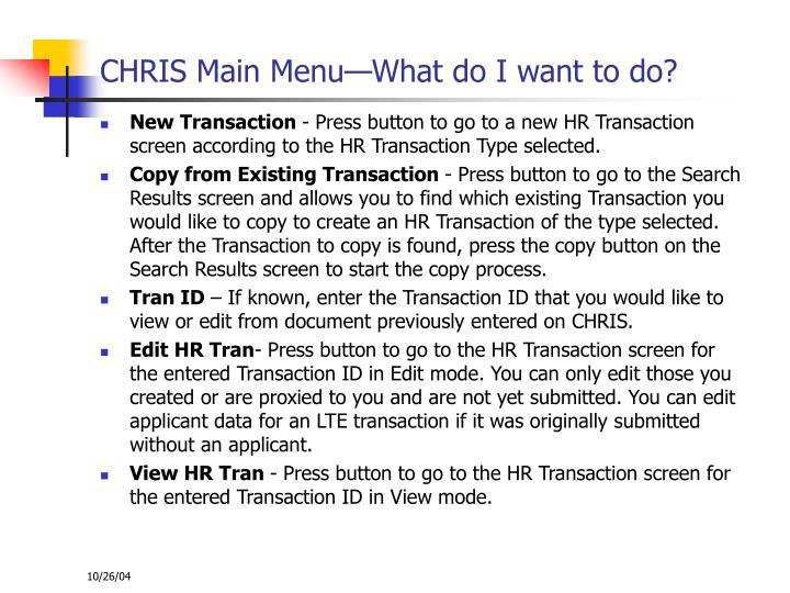 CHRIS Main Menu—What do I want to do?