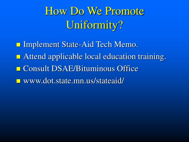 How Do We Promote Uniformity?