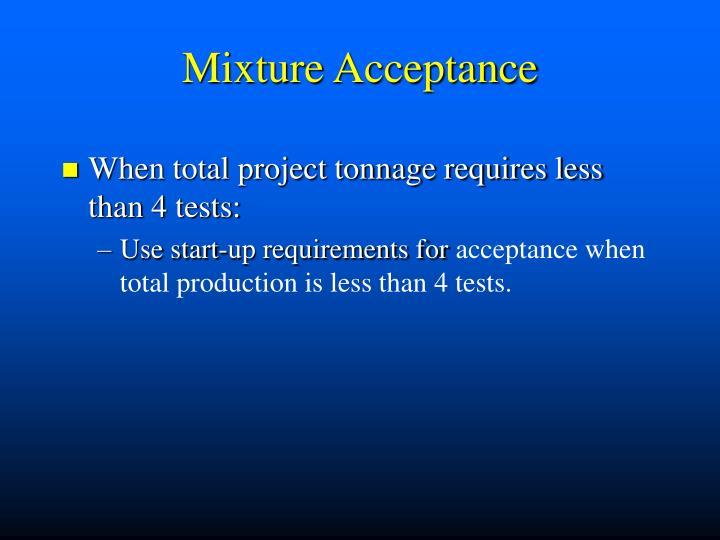 Mixture Acceptance