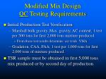 modified mix design qc testing requirements