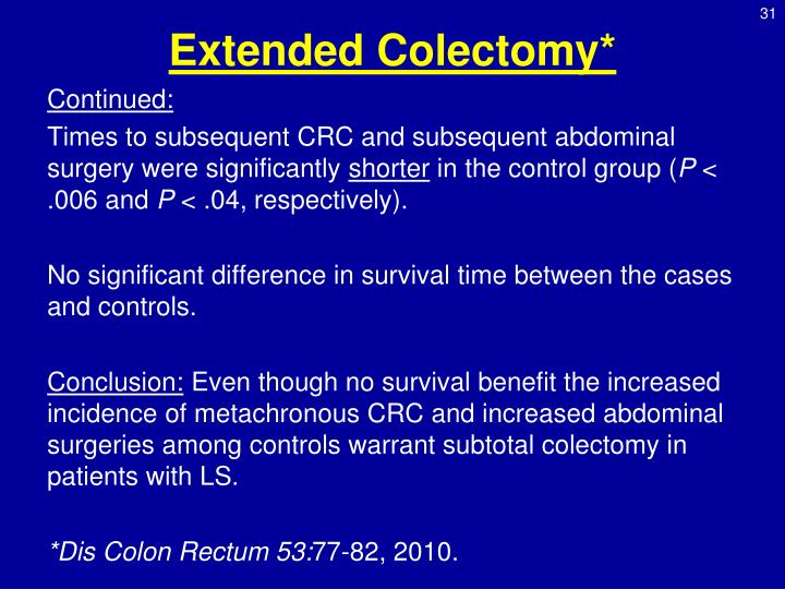 Extended Colectomy*