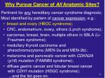 why pursue cancer of all anatomic sites