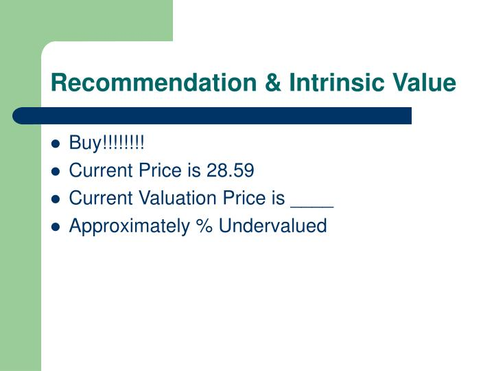 Recommendation & Intrinsic Value
