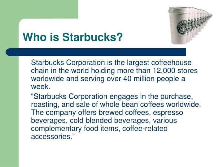 Who is Starbucks?