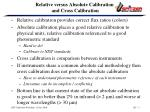 relative versus absolute calibration and cross calibration