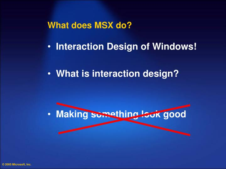 What does MSX do?