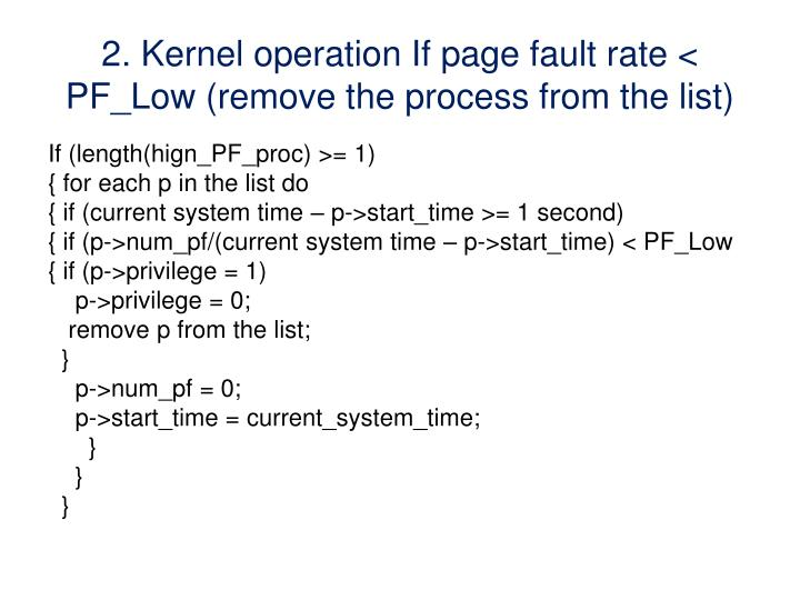 2. Kernel operation If page fault rate < PF_Low (remove the process from the list)