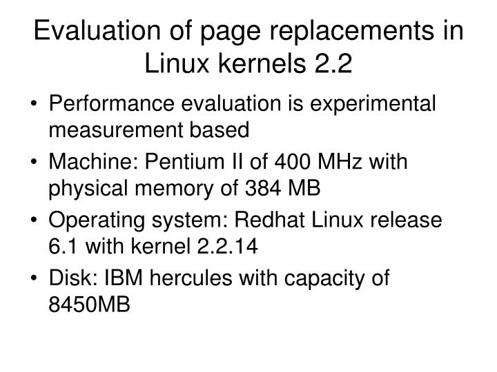 Evaluation of page replacements in Linux kernels 2.2