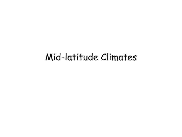 Mid-latitude Climates