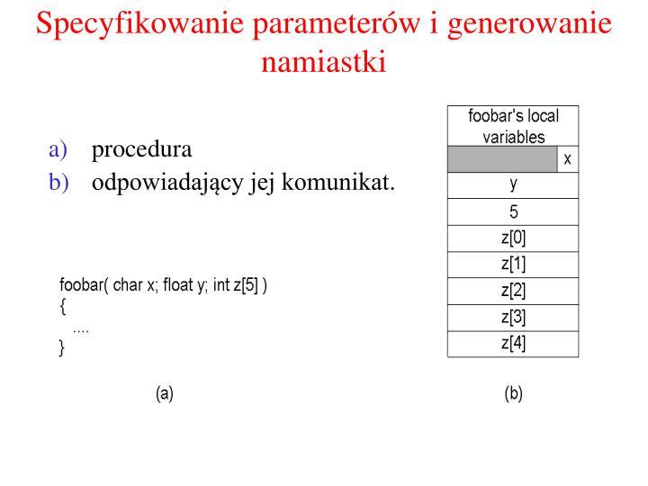 Specyfikowanie parameterów i generowanie namiastki