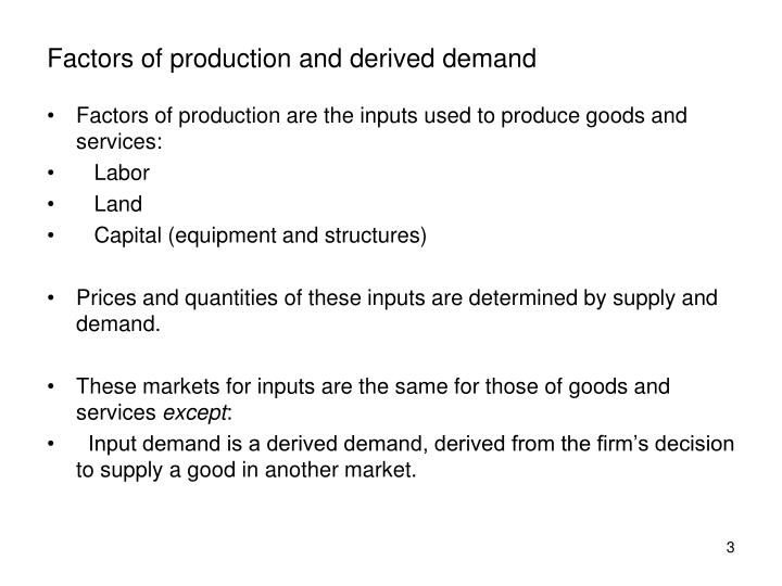 Factors of production and derived demand