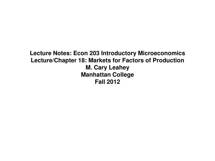 Lecture Notes: Econ 203 Introductory Microeconomics